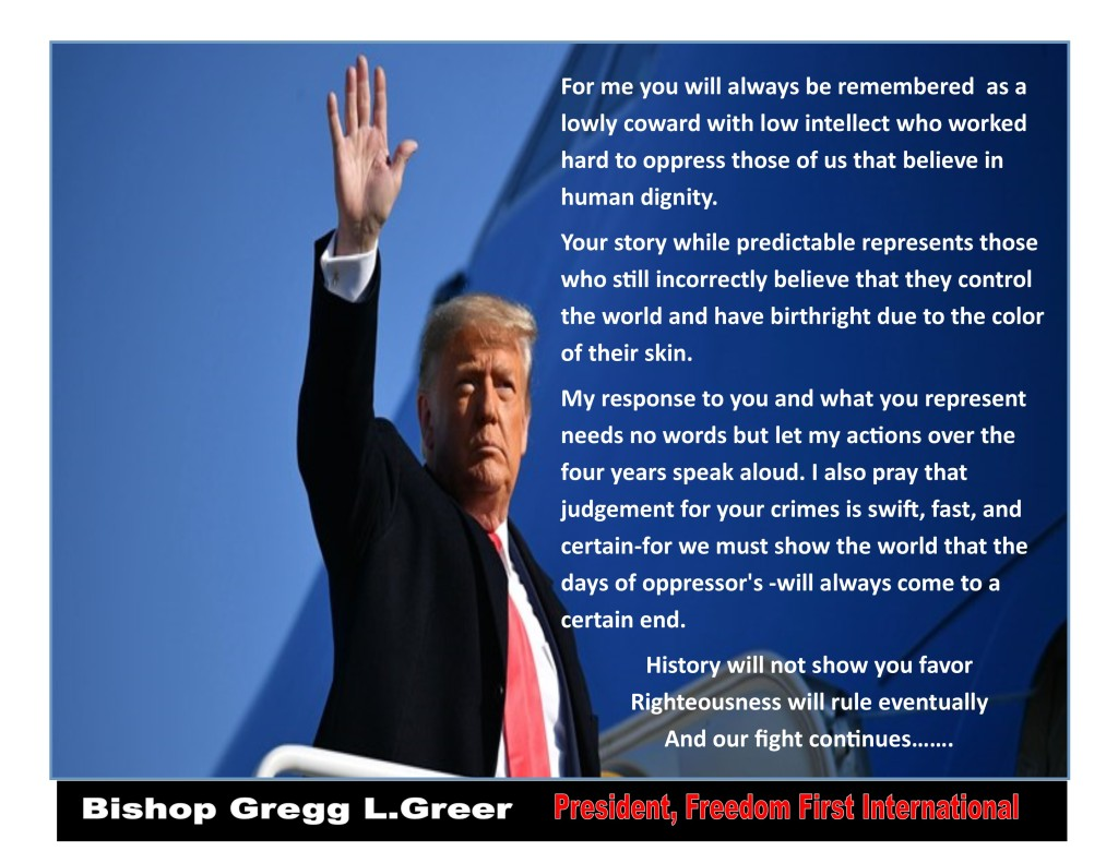 For Immediate Release: Statement Form Bishop Gregg L. Greer of Freedom First International on Donald Trump's last Day In office.